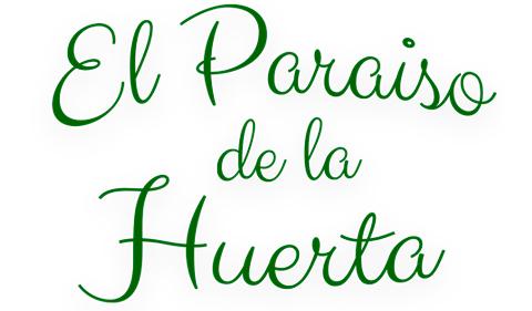 El Paraíso de la Huerta